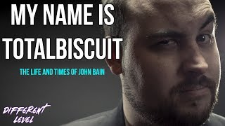 My Name is TotalBiscuit - The Life and Times of John Bain (Documentary)