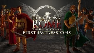 Hegemony Rome: The Rise of Caesar - First Impressions