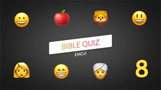 The Bible EMOJI Quiz. Part 8 (SCRIPTURES 1)