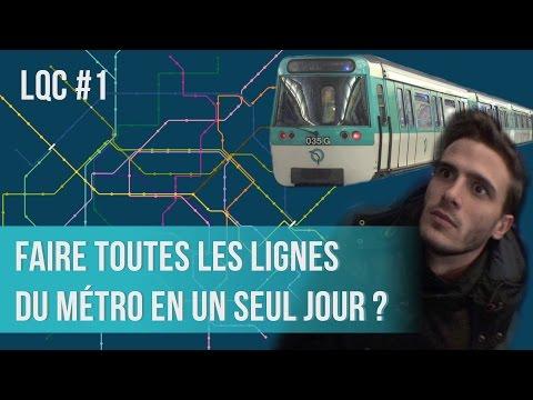 Faire toutes les lignes du métro en un seul jour ? LQC #1