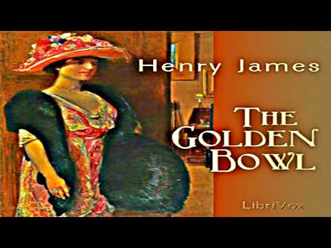The Golden Bowl Part 1/2 Full Audiobook by Henry JAMES by Literary Fiction, Published 1900 onward