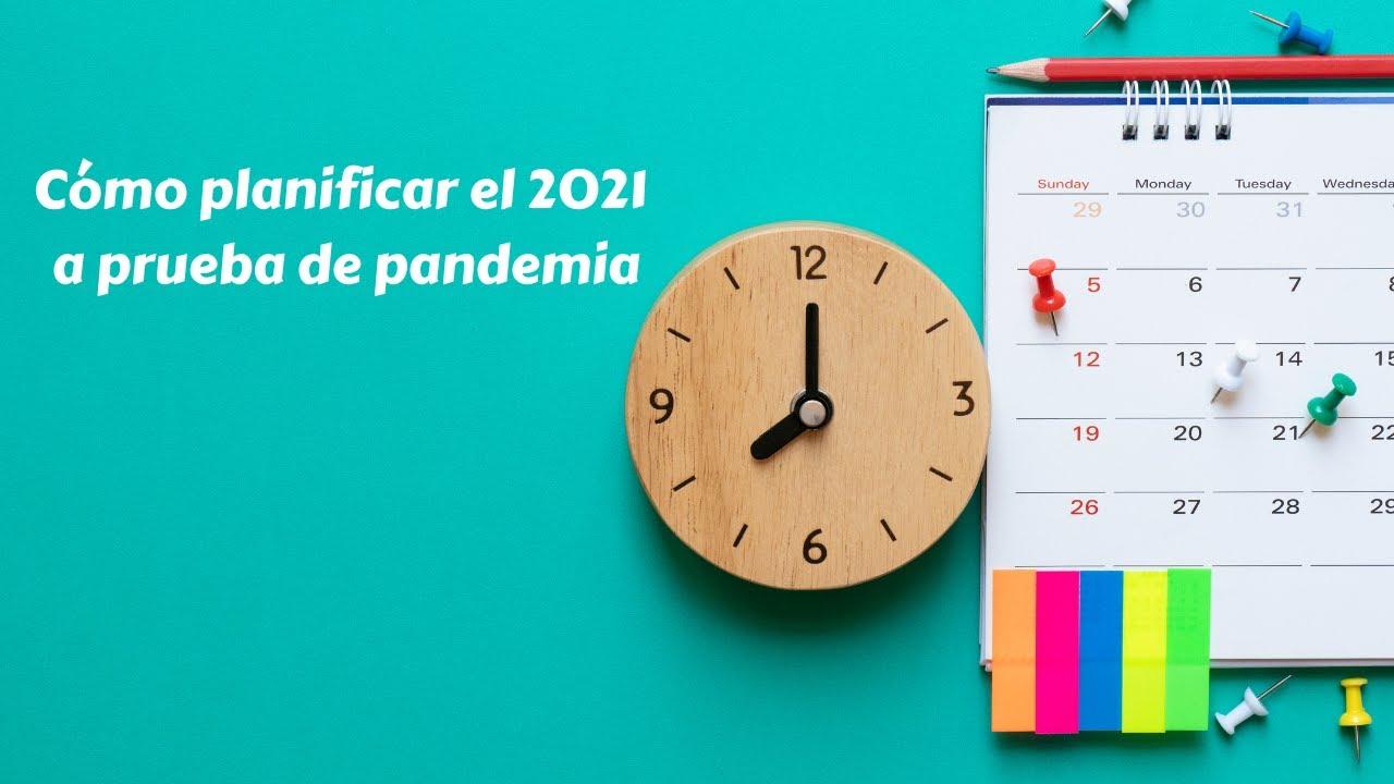 Cómo planificar el 2021 a prueba de pandemia
