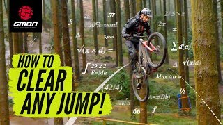 How To Clear Any Jump On Your Mountain Bike | MTB Skills