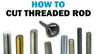 Quick Clip | How To Cut & Chamfer Threaded Rod | Fasteners 101