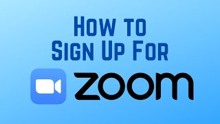 How to Sign Up for Zoom Video Conferencing