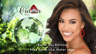 The Crown Table | Earth Day with Miss Earth USA Water 2021