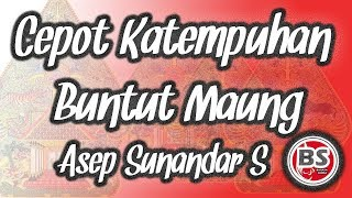Cepot Katempuhan Buntut Maung - Asep Sunandar Sunarya