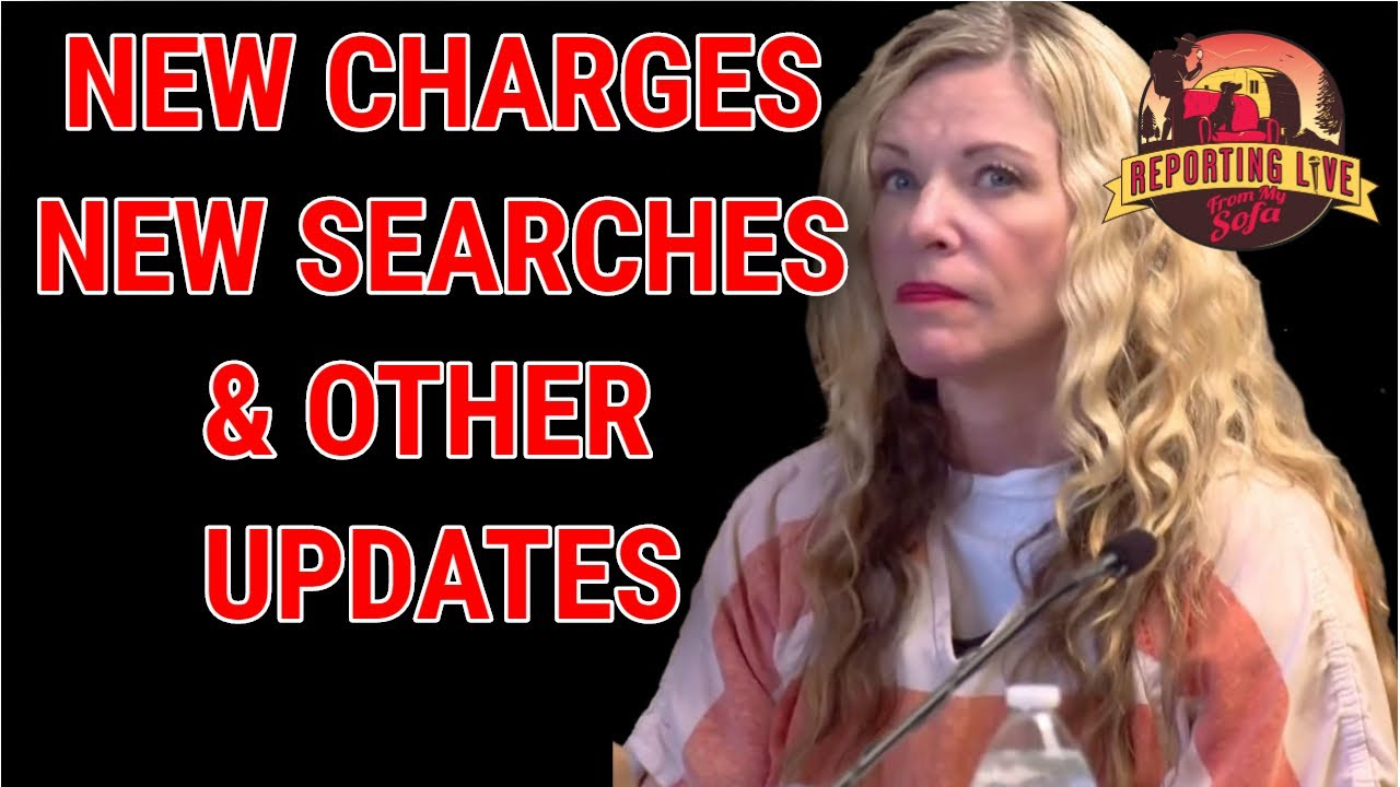 New Charges New Searches New Updates   Lori Vallow Chad Daybell Updates  