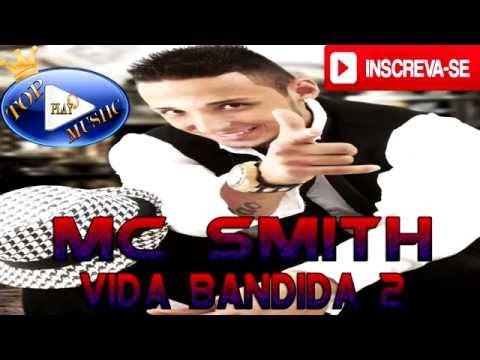 MC SMITH - VIDA BANDIDA 2  ♪ (LETRA+DOWNLOAD) ♫