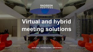 Virtual and Hybrid Solutions For Your Radisson Mee...