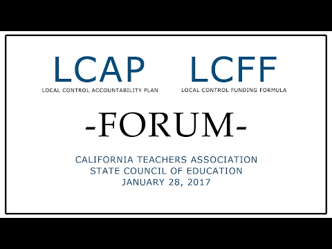LCAP & LCFF Forum | CTA January 2017 State Council of Education