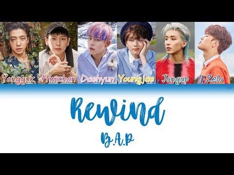B.A.P (비에이피) - Rewind | Han/Rom/Eng | Color Coded Lyrics |