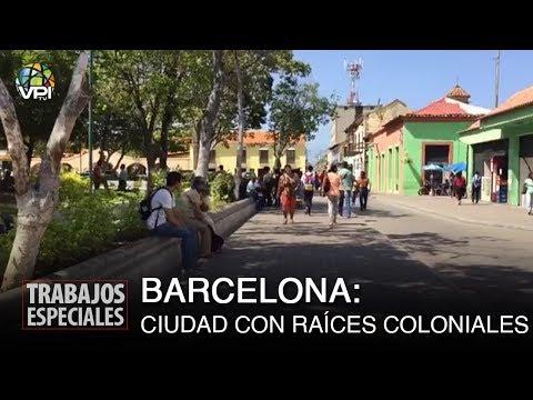 Especial Anzoátegui - Barcelona, Una ciudad con raíces coloniales - VPItv