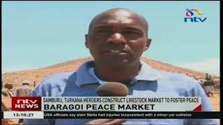 Samburu, Turkana herders construct livestock market to foster peace