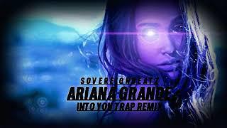 Ariana Grande Into You (Trap Remix) SovereignBeatz