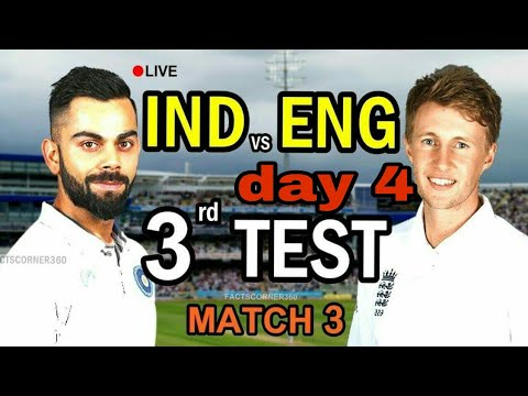 INDIA VS ENGLAND : 3rd Test Day 4 Live  streaming And Match Highlights | 21 Aug 2018