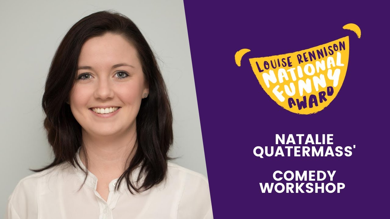 Natalie Quatermass' Comedy Workshop | Louise Rennison National Funny Award