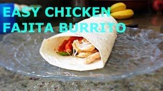 Easy Chicken Fajita Burrito Recipe