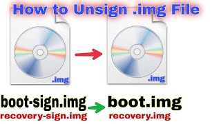 How to unsign boot.img recovery.img file, sign img to unsign img, boot-sign.img to boot.img