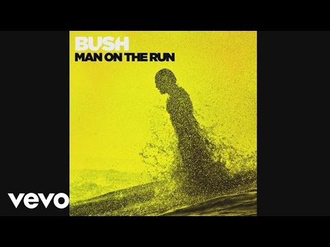 Bush - Man On the Run (Audio)