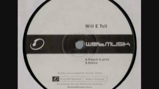 Wet Musik - Wet002 (Side B) Will E Tell - Rekkin
