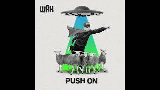 """Wax: """"Push On"""" (Audio)"""