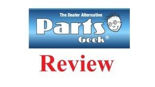 Parts Geek LLC Review