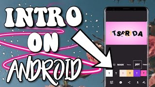 HOW TO MAKE AN INTRO ON ANDROID | FAST & EASY! (NO WATERMARK)