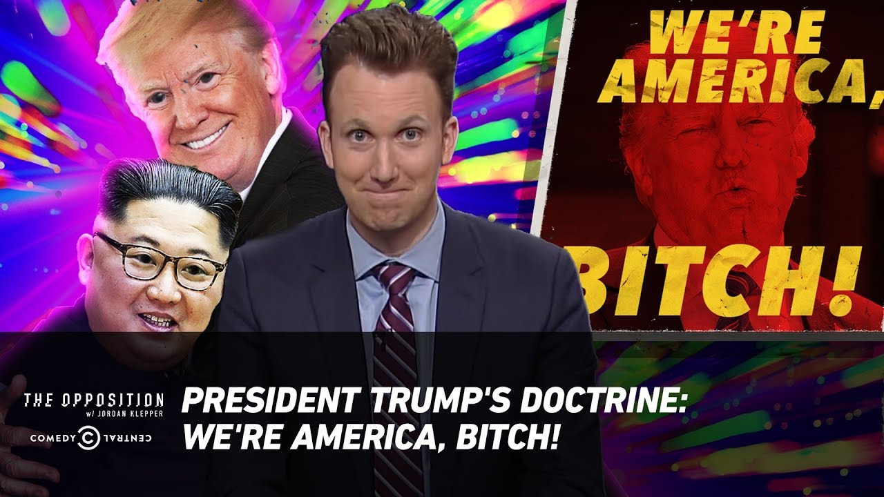 President Trump's Doctrine: We're America, Bitch! - The Opposition w/ Jordan Klepper image