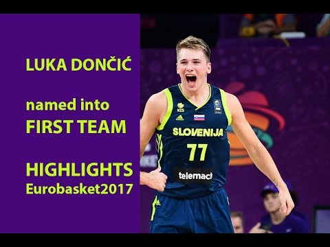 Luka Dončić Eurobasket2017 HIGHLIGHTS, Named Into FIRST TEAM