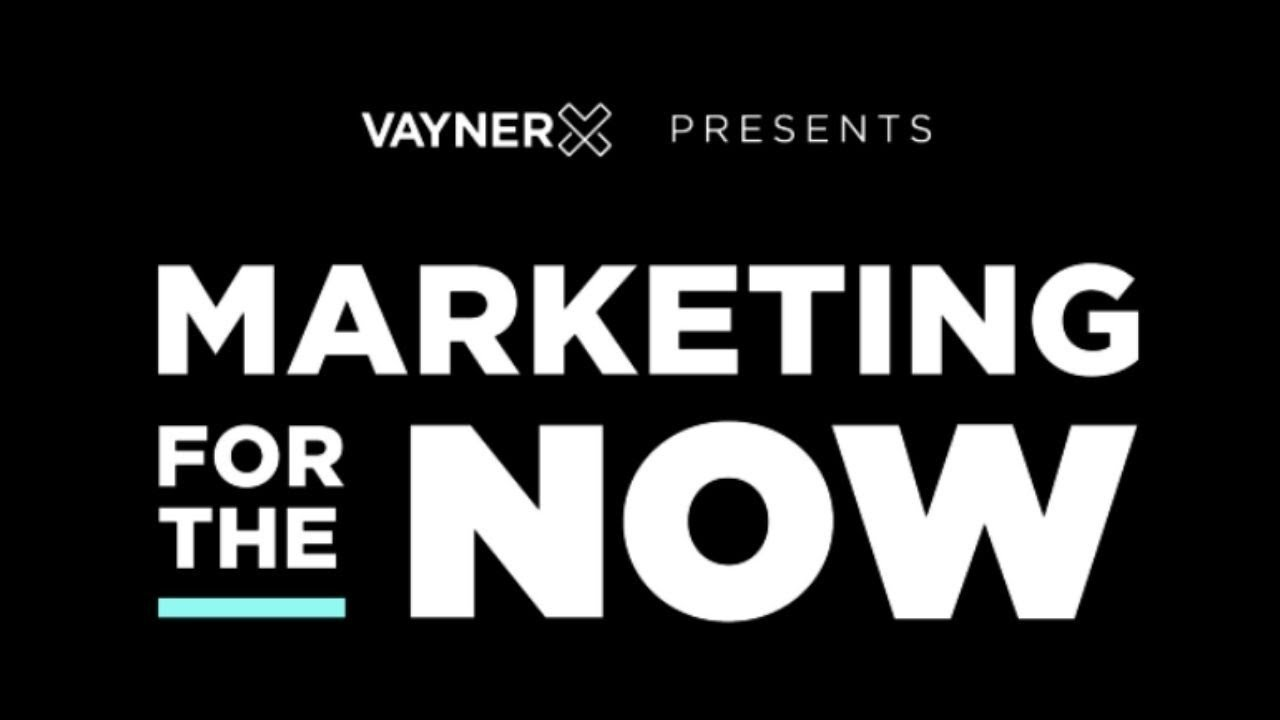 Download VaynerX Presents: Marketing for the Now Episode 27 with Gary Vaynerchuk