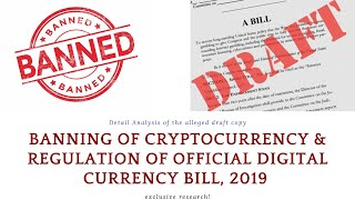 Alleged Draft Bill on Banning of CryptoCurrency & Regulation Of Official Digital Bill'19.