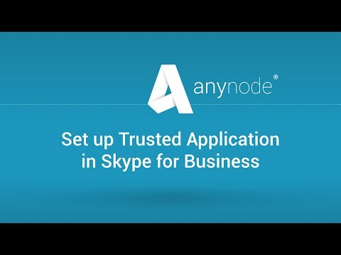 Anynode 20 - Set Up Trusted Application In Skype For Business (engl.)