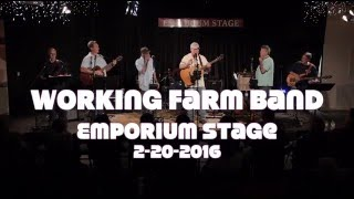 Working Farm Band   on the Emporium Stage   02-20-2016