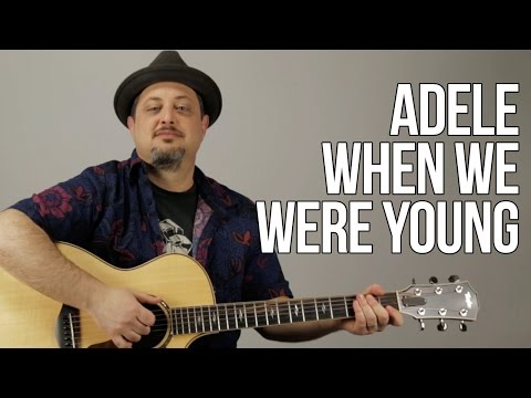 How To Play Adele - When We Were Young