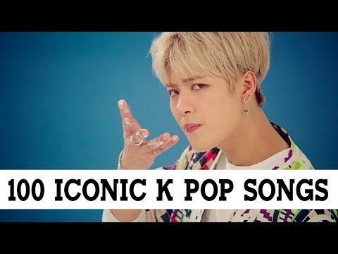 100 Iconic K Pop Songs