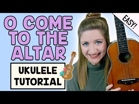 O Come To The Altar - Elevation Worship (Easy Ukulele Tutorial!)