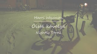 Harri Wessman: Öista kävelyä (Nightly Stroll) (1982)