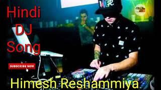 Humko Deewana Deewana Kar Gaye Himesh Reshammiya Hindi DJ
