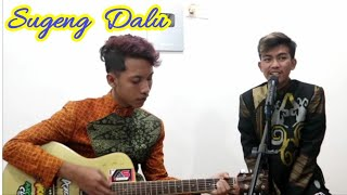 SUGENG DALU - IRUL feat BAGUS [cover]