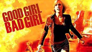 Good Girl, Bad Girl (Actionfilme auf Deutsch anschauen in voller Länge, ganzer Film Action )