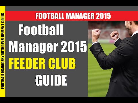 Football Manager 2015 Feeder Club Guide