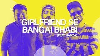 74 | Girlfriend Se Bangai Bhabi (feat. Hamza) | The JoBhi Show