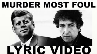 Bob Dylan -  Murder Most Foul (Lyric Video)