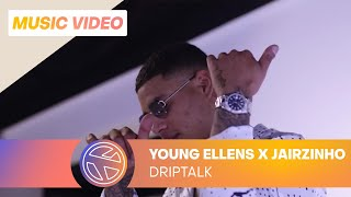 Watch Young Ellens Driptalk feat Jairzinho video