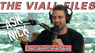 Viall Files Episode 286: Ask Nick - Stop Calling It Serial Dating