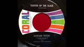 HOWARD PETERS...TIGHTEN UP THE SLACK