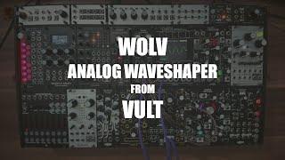 Wolv analog waveshaper from Vult in Eurorack