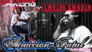 """""""Atraccion Fatal""""- Julio Voltio Feat. Vakero & Maestro (Clásicos del Reggaetón) HD"""