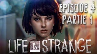 Life is Strange Let's Play - Episode 4 Partie 1 : Nouvelle Réalité...